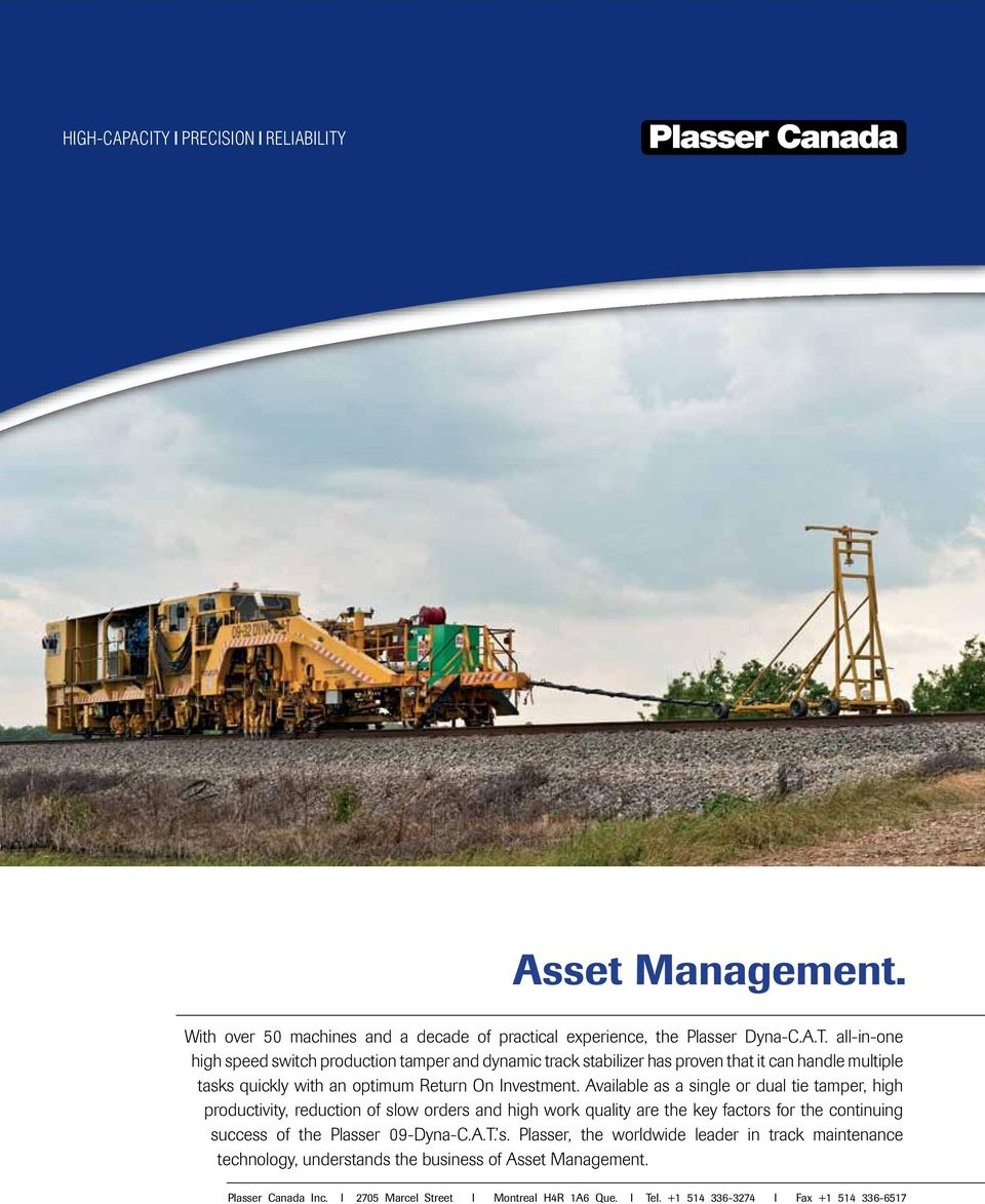 Asset Management. With over 50 machines and a decade of practical experience, the Plasser Dyna-C.A.T.