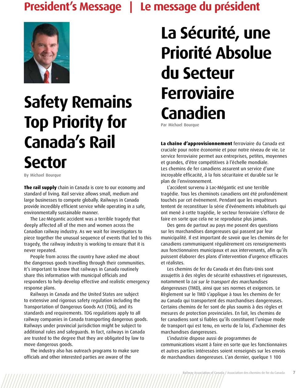 The Lac-Mégantic accident was a terrible tragedy that deeply affected all of the men and women across the Canadian railway industry.