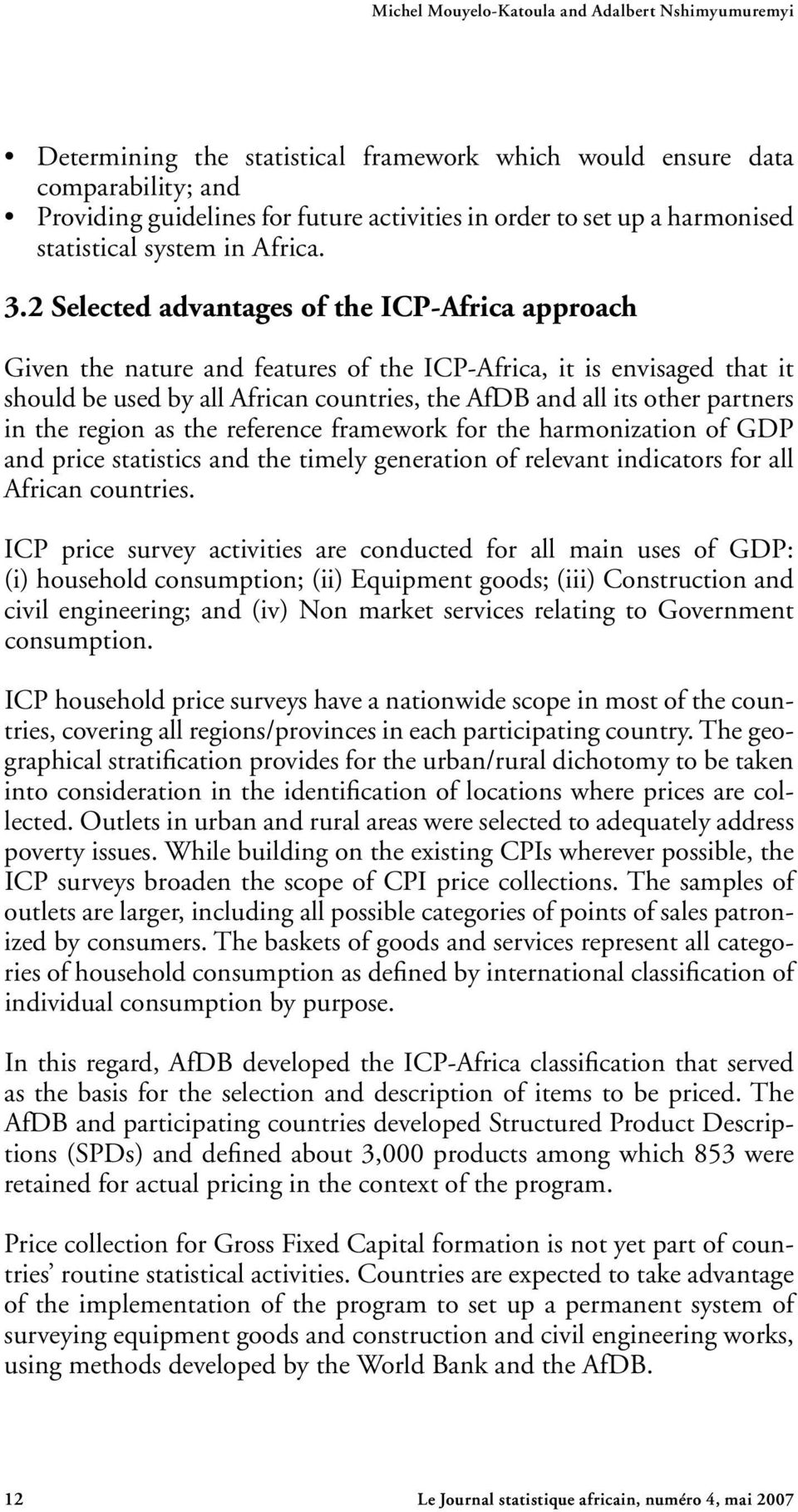 2 Selected advantages of the ICP-Africa approach Given the nature and features of the ICP-Africa, it is envisaged that it should be used by all African countries, the AfDB and all its other partners
