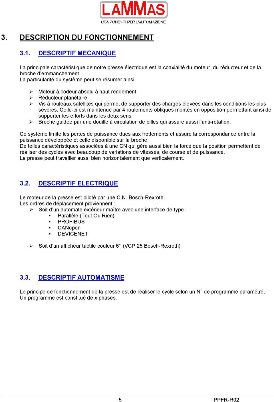 conditions les plus sévères.