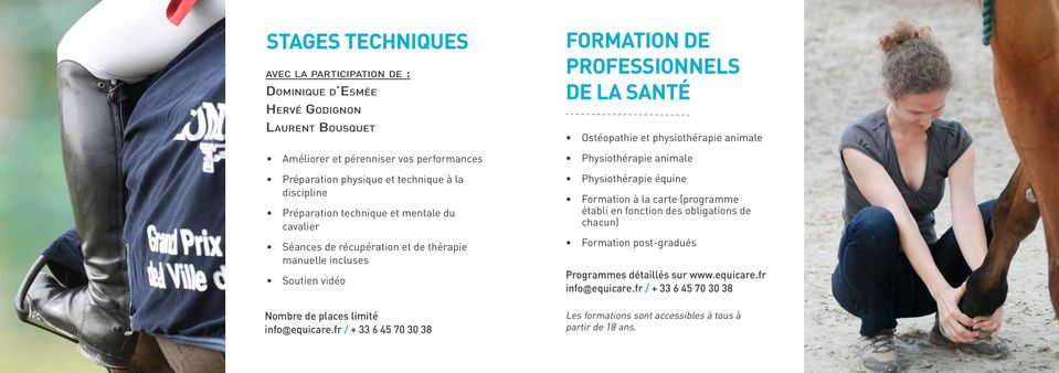 fr / + 33 6 45 70 30 38 FORMATION DE PROFESSIONNELS DE LA SANTÉ Ostéopathie et physiothérapie animale Physiothérapie animale Physiothérapie équine Formation à la carte (programme