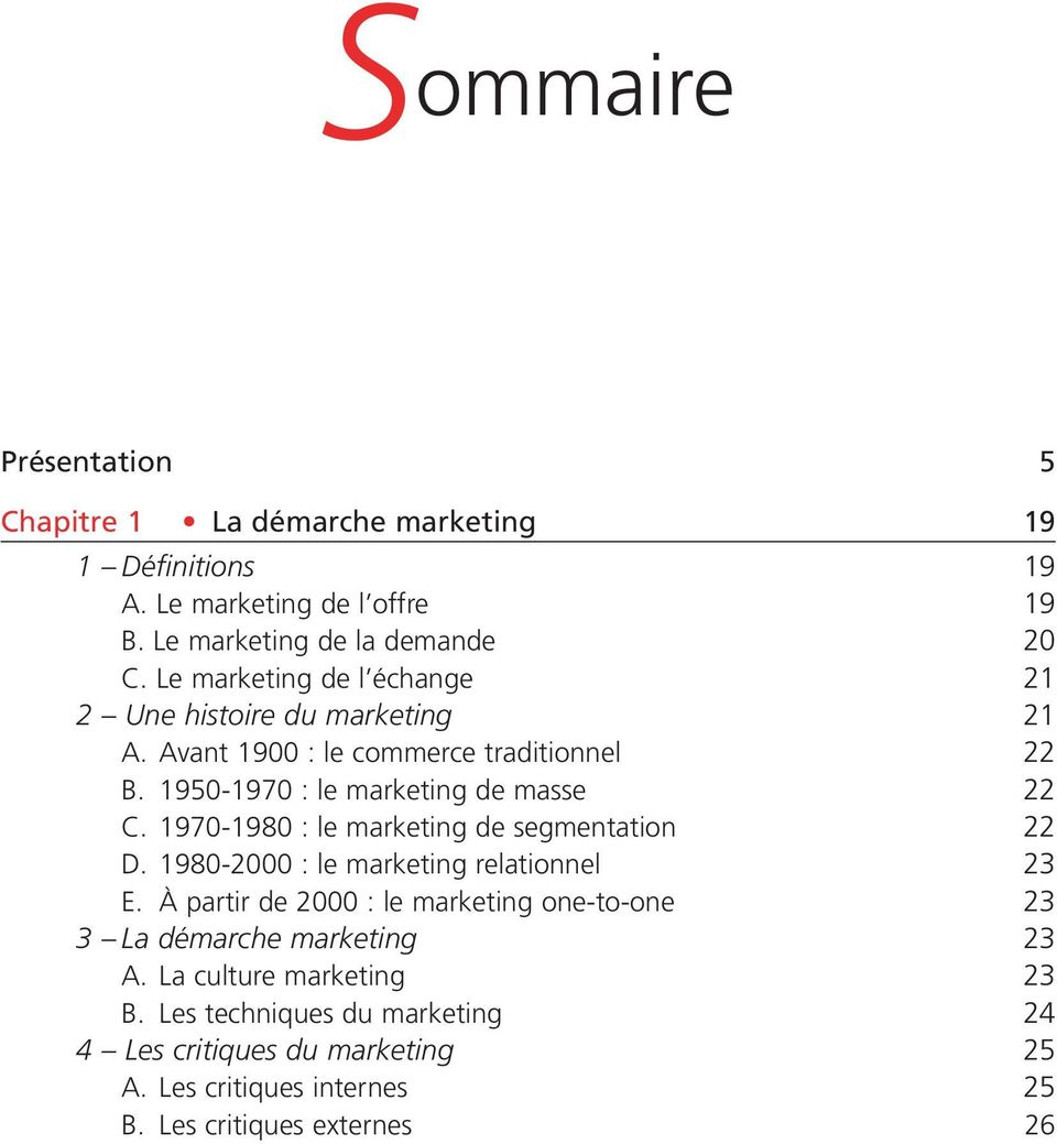 1970-1980 : le marketing de segmentation 22 D. 1980-2000 : le marketing relationnel 23 E.