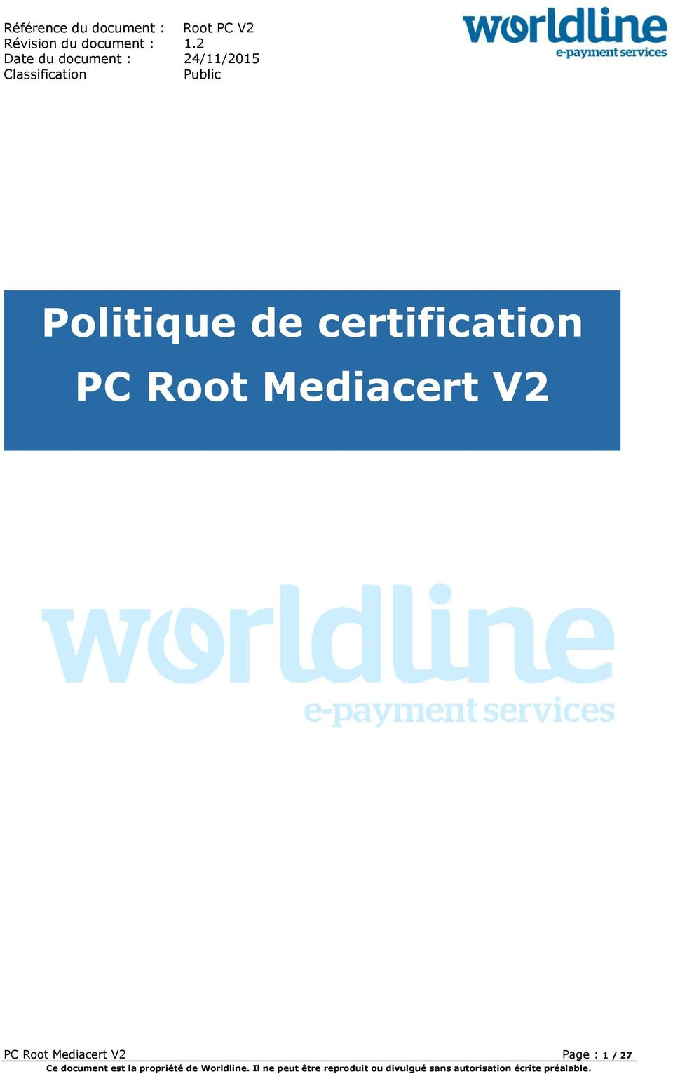certification PC Root Mediacert V2 PC Root Mediacert V2 Page : 1 / 27 Ce