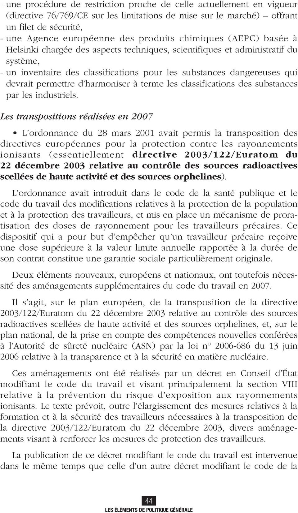 permettre d harmoniser à terme les classifications des substances par les industriels.