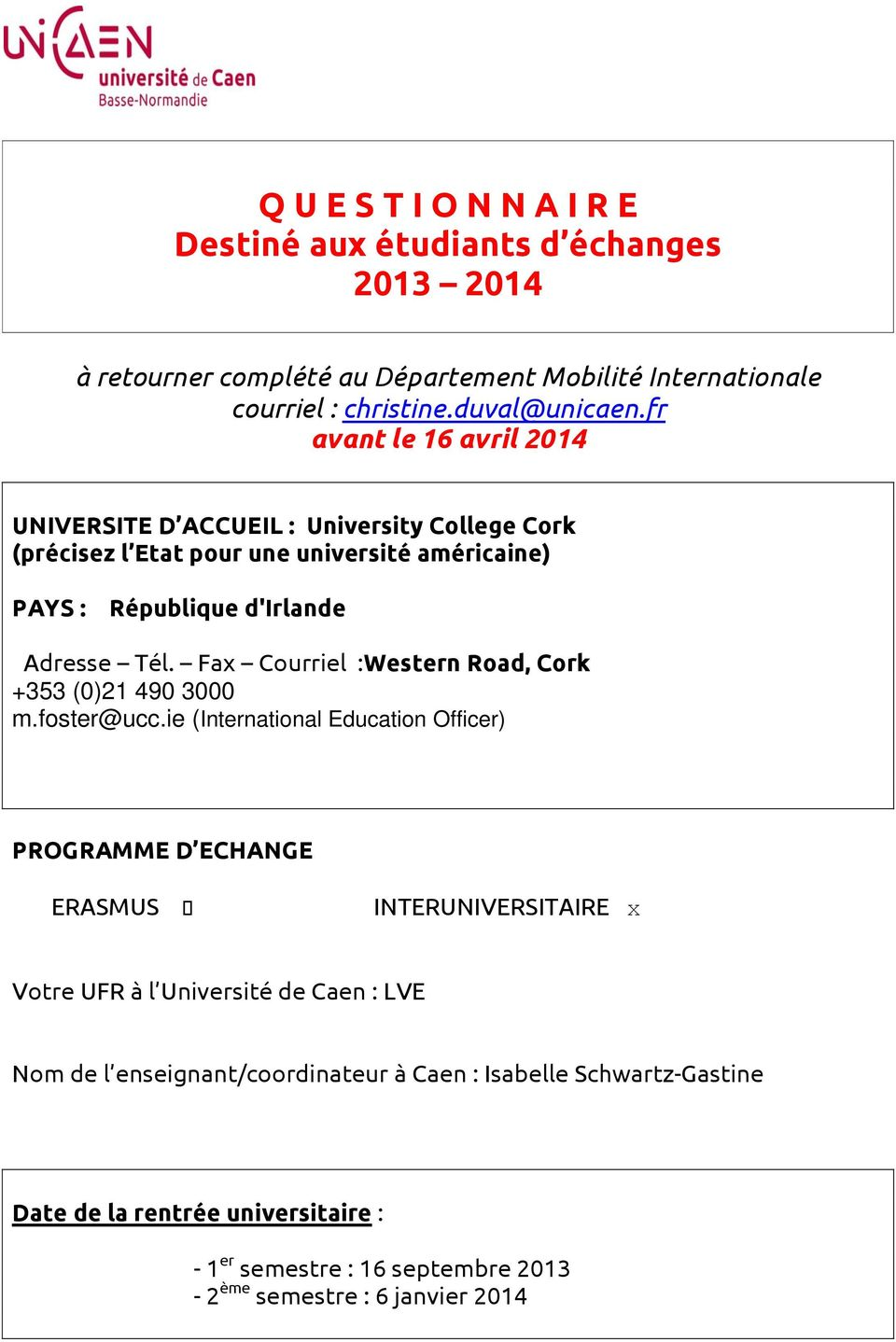 Fax Courriel :Western Road, Cork +353 (0)21 490 3000 m.foster@ucc.