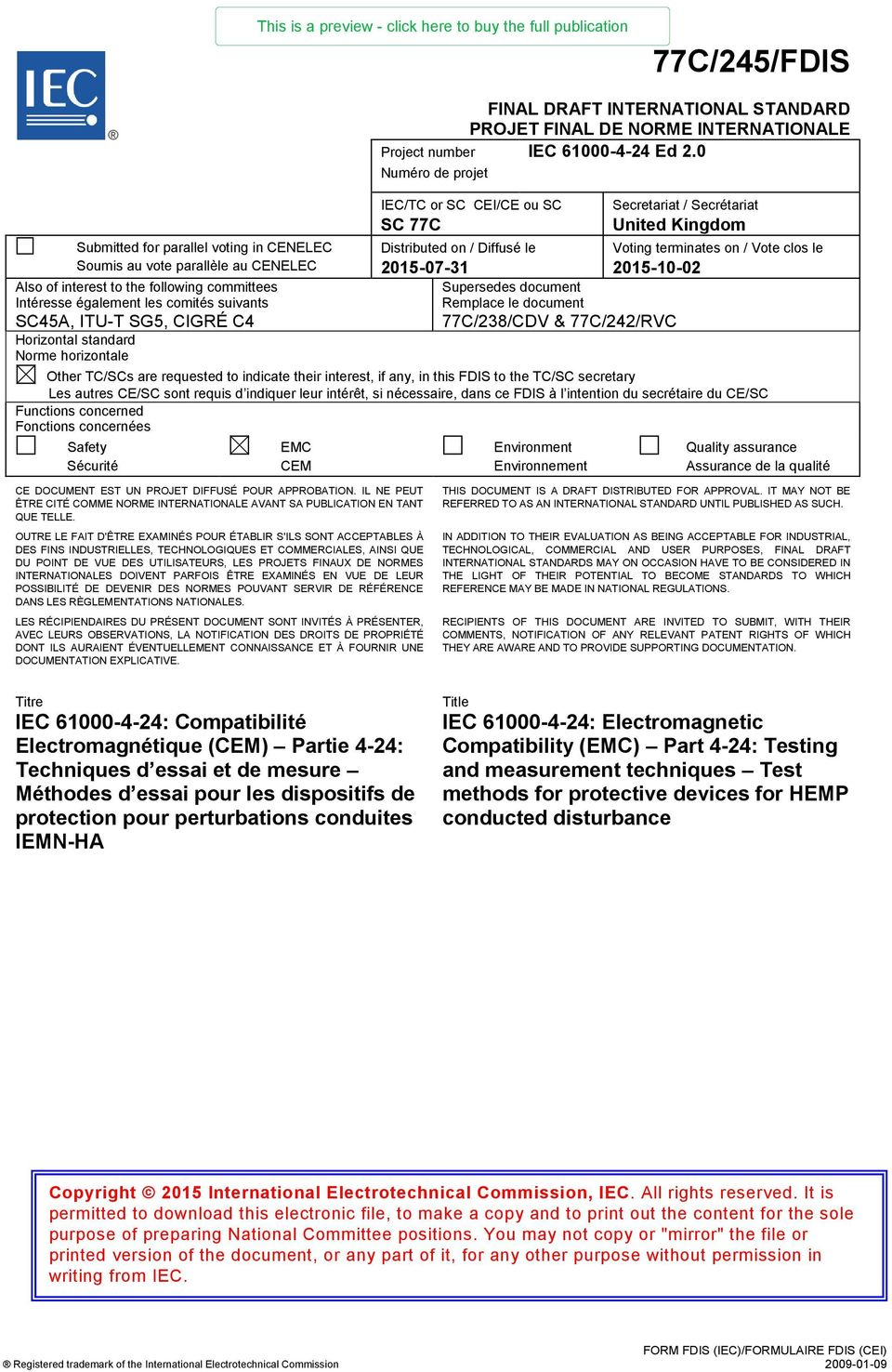 CIGRÉ C4 Horizontal standard Norme horizontale IEC/TC or SC CEI/CE ou SC SC 77C Distributed on / Diffusé le 2015-07-31 Supersedes document Remplace le document 77C/238/CDV & 77C/242/RVC Secretariat /