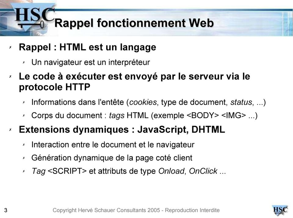 ..) Corps du document : tags HTML (exemple <BODY> <IMG>.
