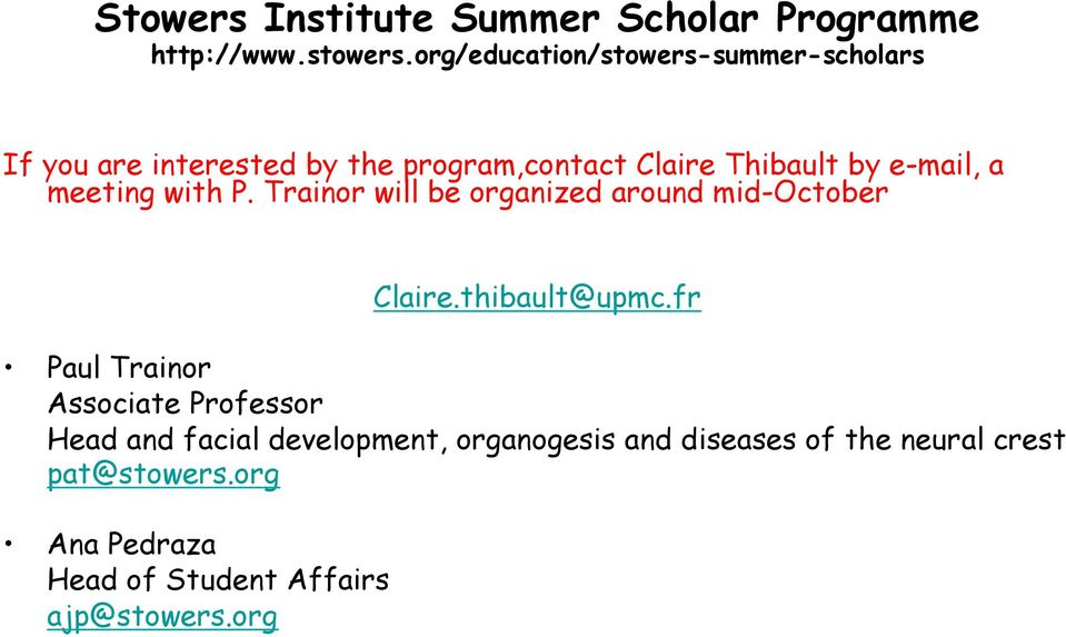 e-mail, a meeting with P. Trainor will be organized around mid-october Claire.thibault@upmc.