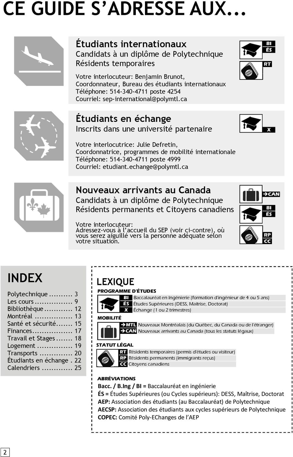 514-340-4711 poste 4254 Courriel: sep-international@polymtl.