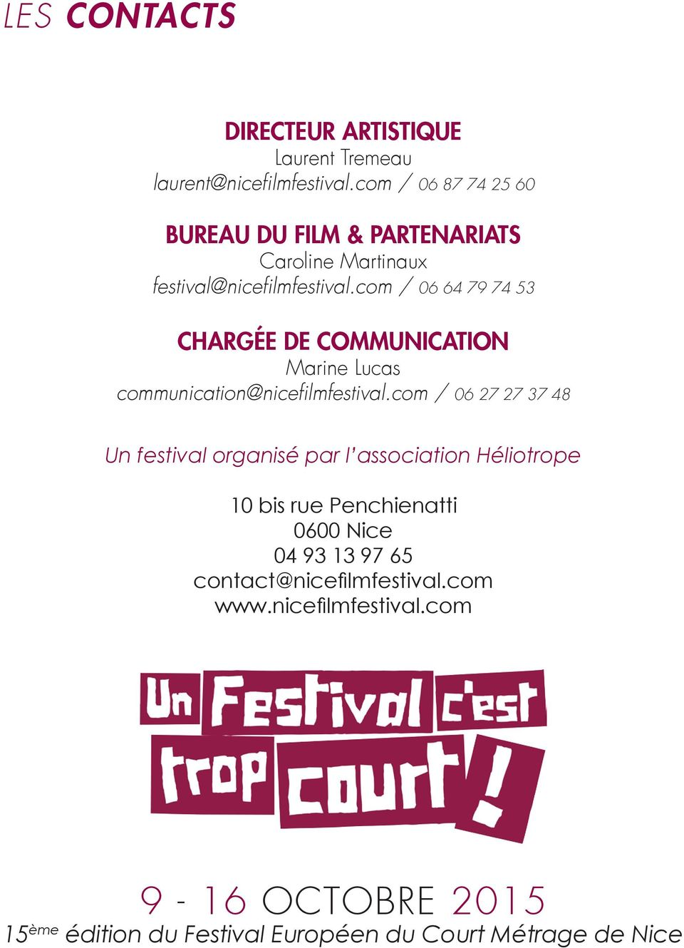com / 06 64 79 74 53 CHARGÉE DE COMMUNICATION Marine Lucas communication@nicefilmfestival.