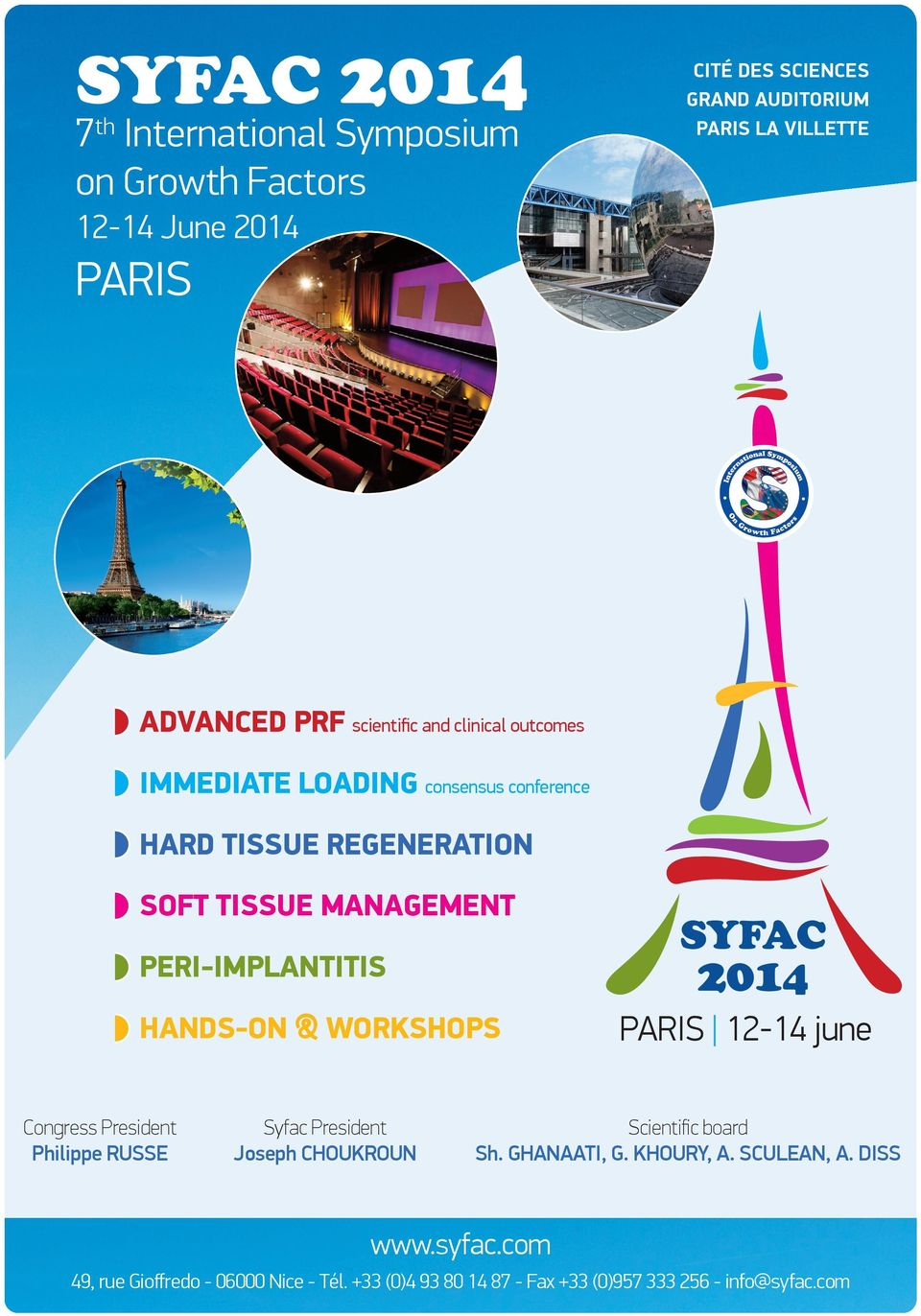 WorksHops Congress President Philippe RUSSE Syfac President Joseph ChOUKROUn SYFAC PARIS 12-14 june Scientific board Sh. Ghanaati, G.