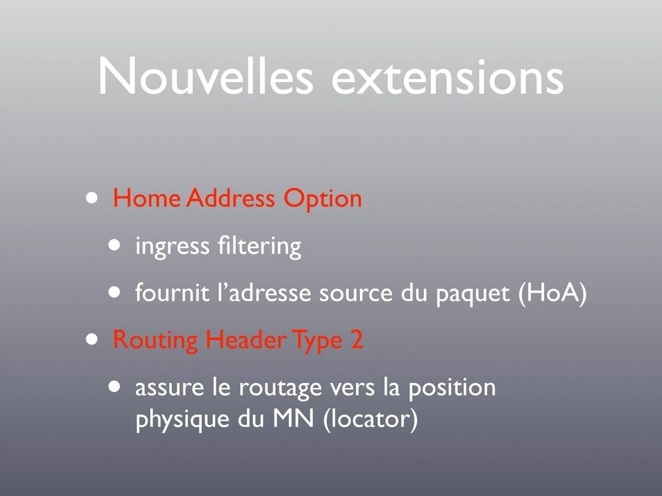 paquet (HoA) Routing Header Type 2 assure le