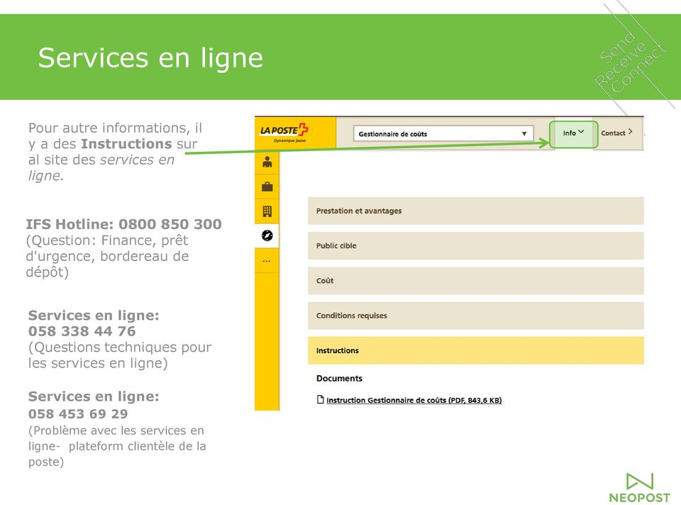IFS Hotline: 0800 850 300 (Question: Finance, prêt d'urgence, bordereau de dépôt) Services