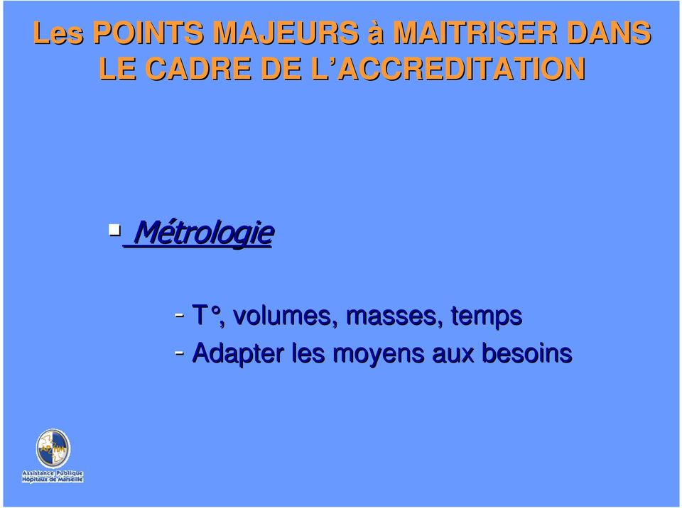 Métrologie T, volumes, masses,