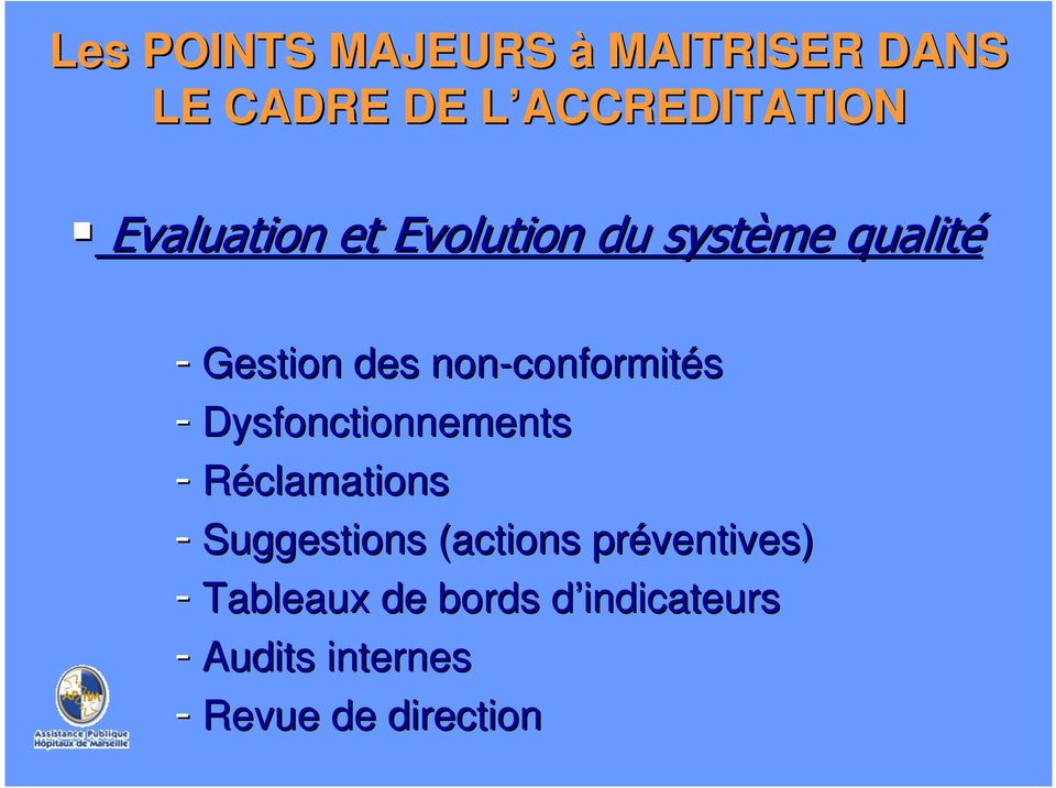 nonconformités Dysfonctionnements Réclamations Suggestions