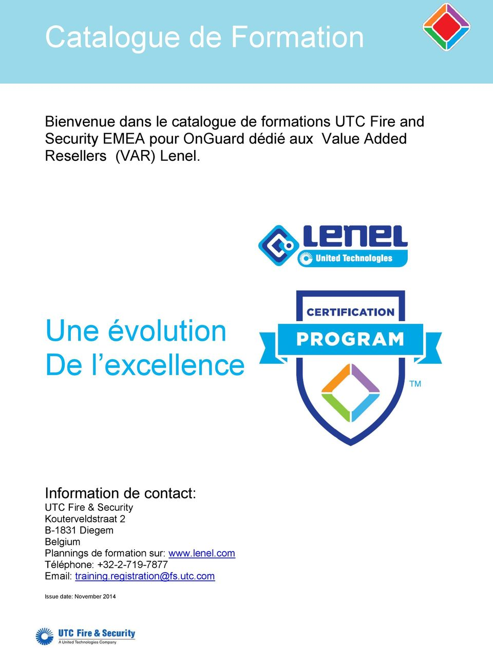 Une évolution De l excellence Information de contact: UTC Fire & Security Kouterveldstraat 2 B-1831