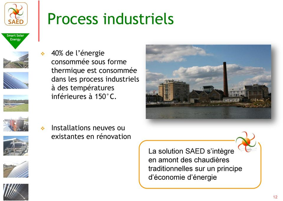 C. Installations neuves ou existantes en rénovation La solution SAED s