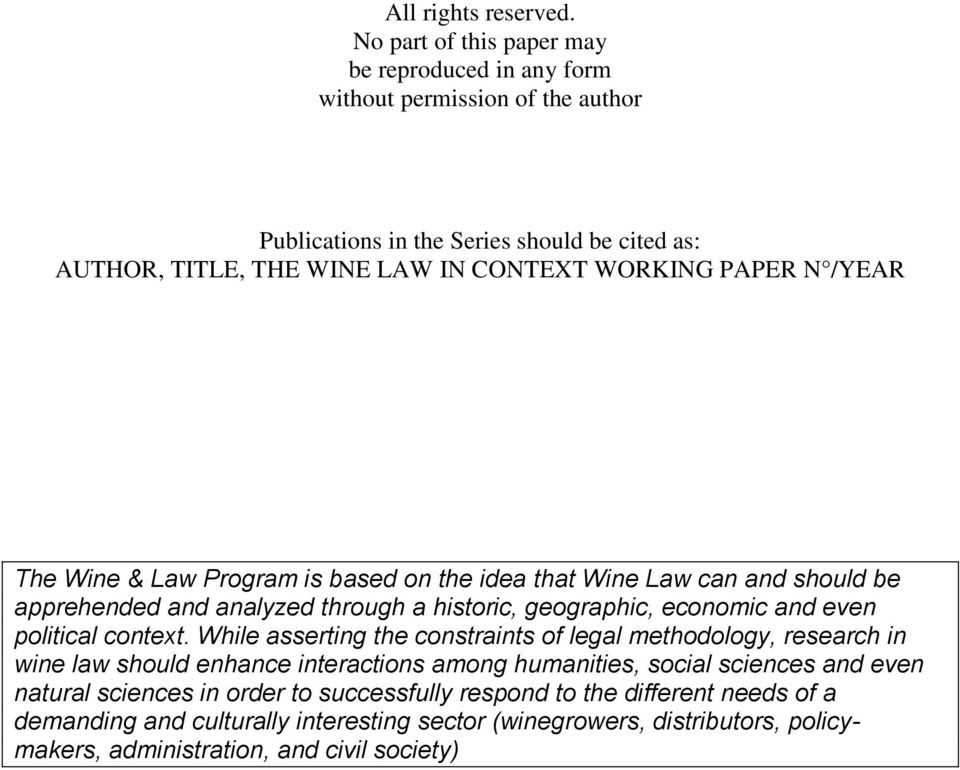 PAPER N /YEAR The Wine & Law Program is based on the idea that Wine Law can and should be apprehended and analyzed through a historic, geographic, economic and even political
