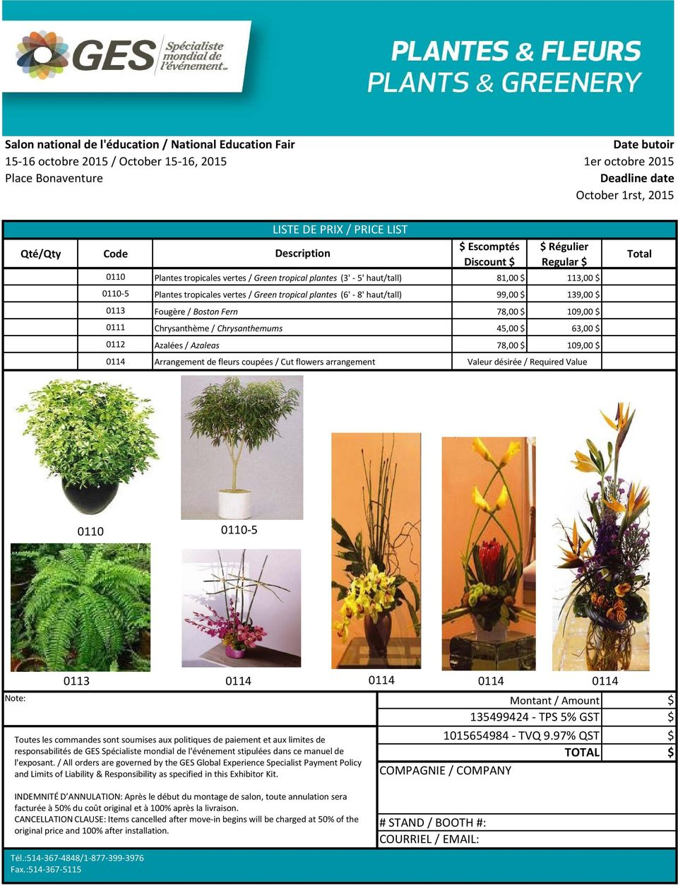 109,00 0114 Arrangement de fleurs coupées / Cut flowers arrangement Valeur désirée / Required Value 0110 0110-5 0113 0114 0114 0114 0114 Note: Policy and Limits of