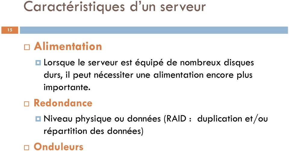 alimentation encore plus importante.