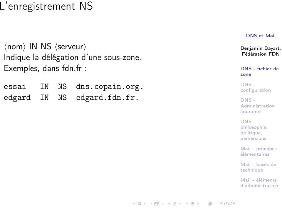 Exemples, dans fdn.fr : essai IN NS dns.