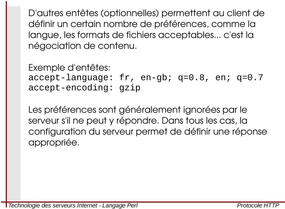 Exemple d'entêtes: accept-language: fr, en-gb; q=0.8, en; q=0.