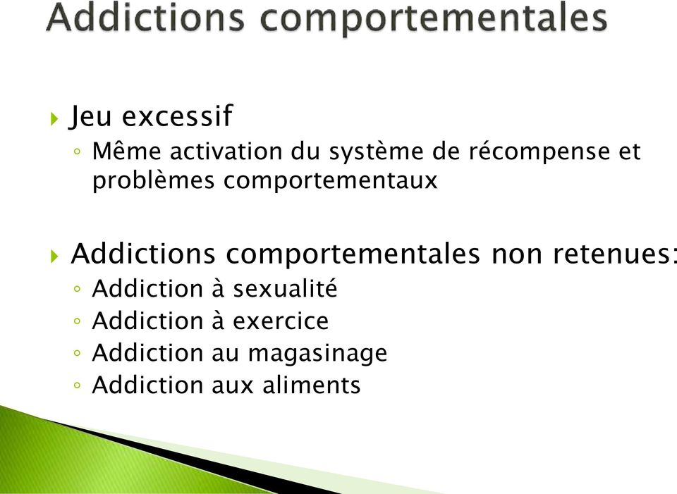 comportementales non retenues: Addiction à sexualité