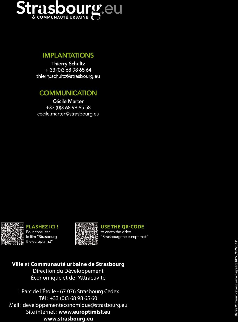 Pour consulter film Strasbourg the europtimist SE THE QR-CODE to watch the video Strasbourg the europtimist Vil et Communauté urbaine de