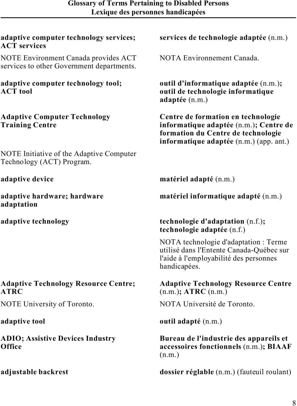 adaptive device adaptive hardware; hardware adaptation adaptive technology Adaptive Technology Resource Centre; ATRC NOTE University of Toronto.
