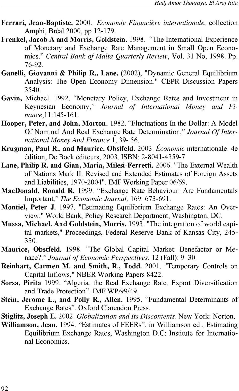 "(2002), ""Dynamic General Equilibrium Analysis: The Open Economy Dimension."" CEPR Discussion Papers 3540. Gavin, Michael. 1992."