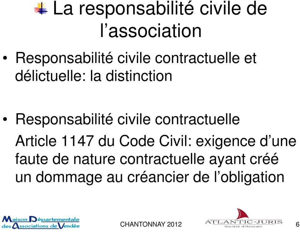 Article 1147 du Code Civil: exigence d une faute de nature