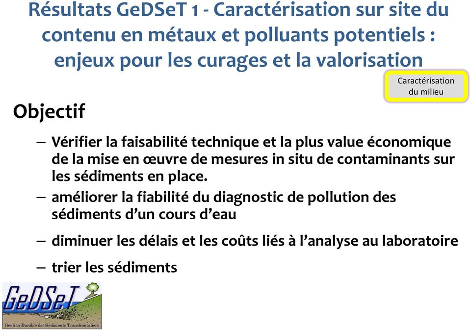 situ de contaminants sur les sédiments en place.