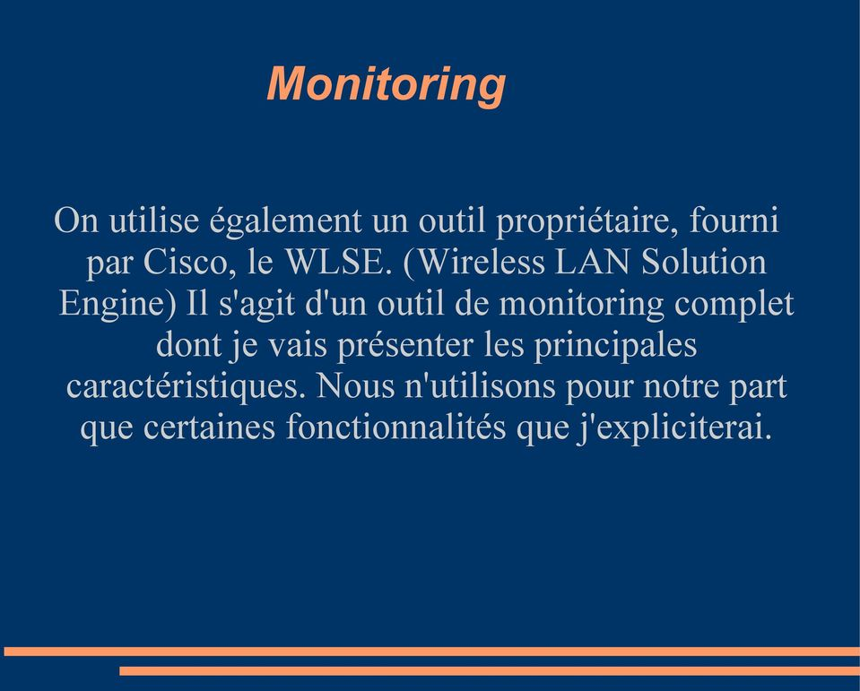(Wireless LAN Solution Engine) Il s'agit d'un outil de monitoring complet
