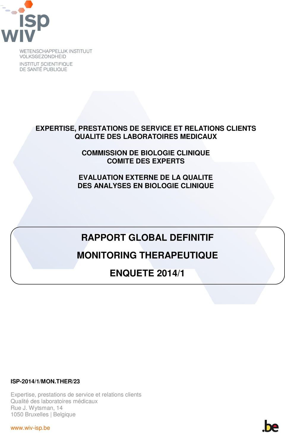RAPPORT GLOBAL DEFINITIF MONITORING THERAPEUTIQUE ENQUETE 2014/1 ISP-2014/1/MON.