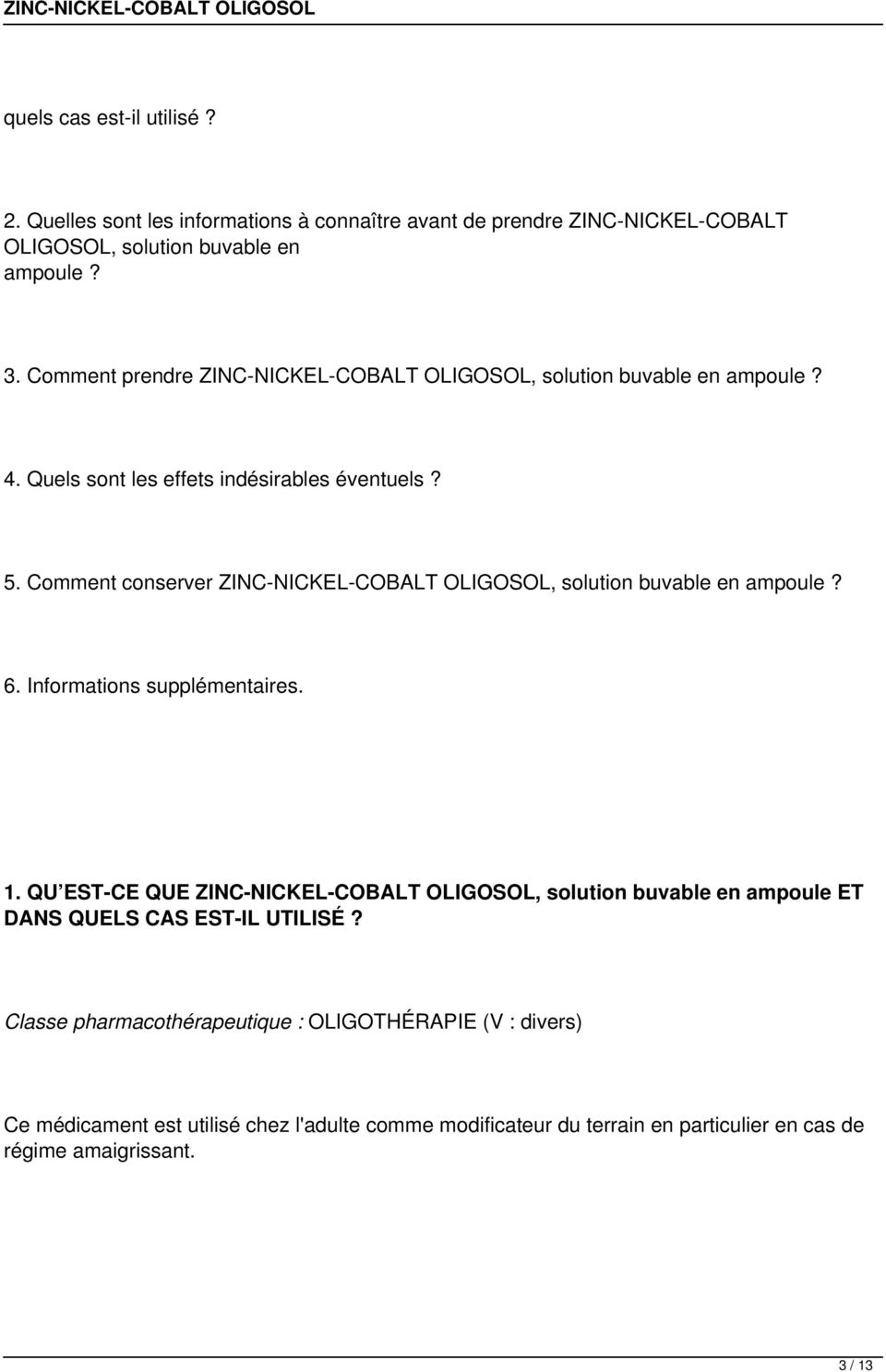 Comment conserver ZINC-NICKEL-COBALT OLIGOSOL, solution buvable en ampoule? 6. Informations supplémentaires. 1.