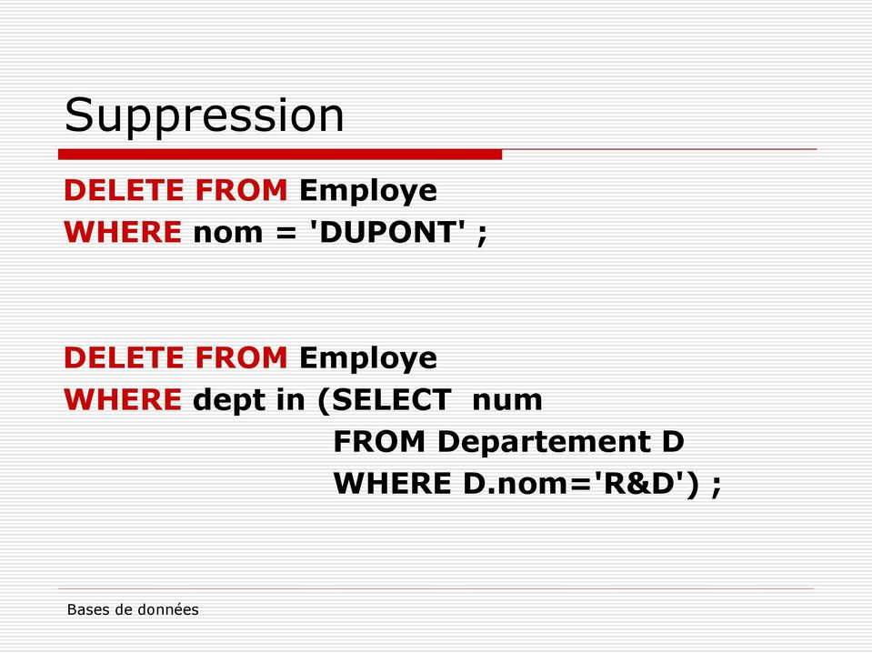 Employe WHERE dept in (SELECT num