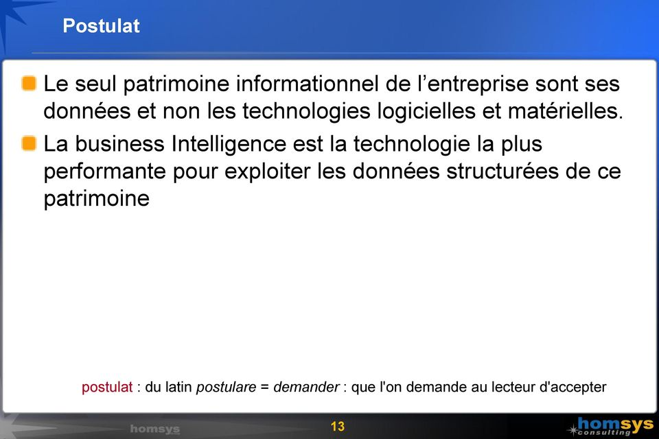 La business Intelligence est la technologie la plus performante pour exploiter les