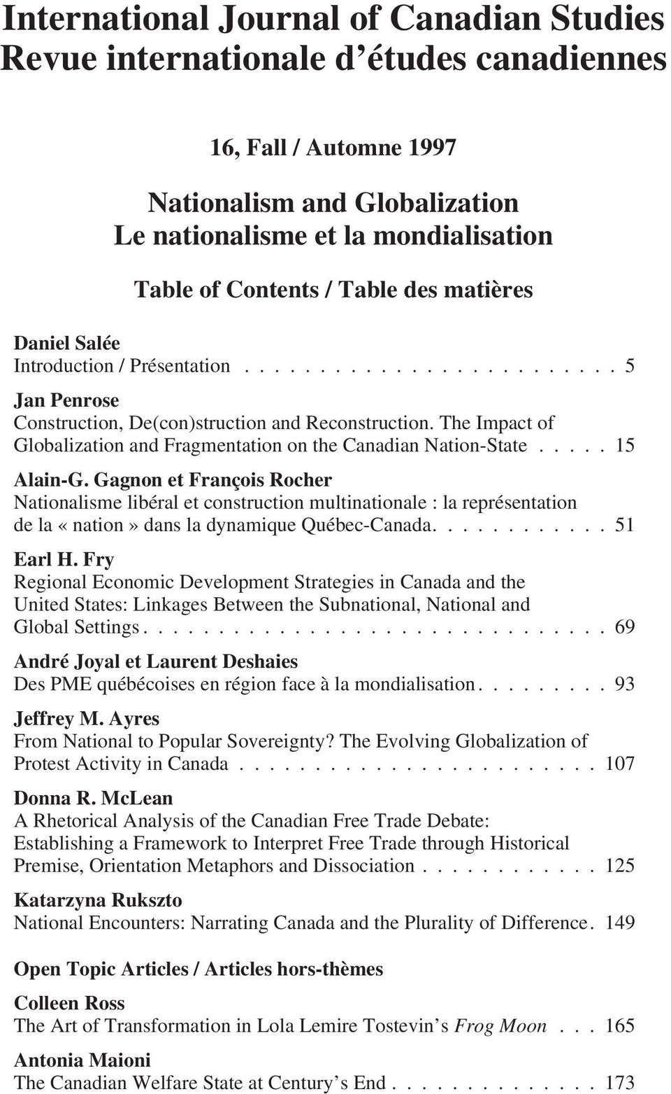 The Impact of Globalization and Fragmentation on the Canadian Nation-State...15 Alain-G.