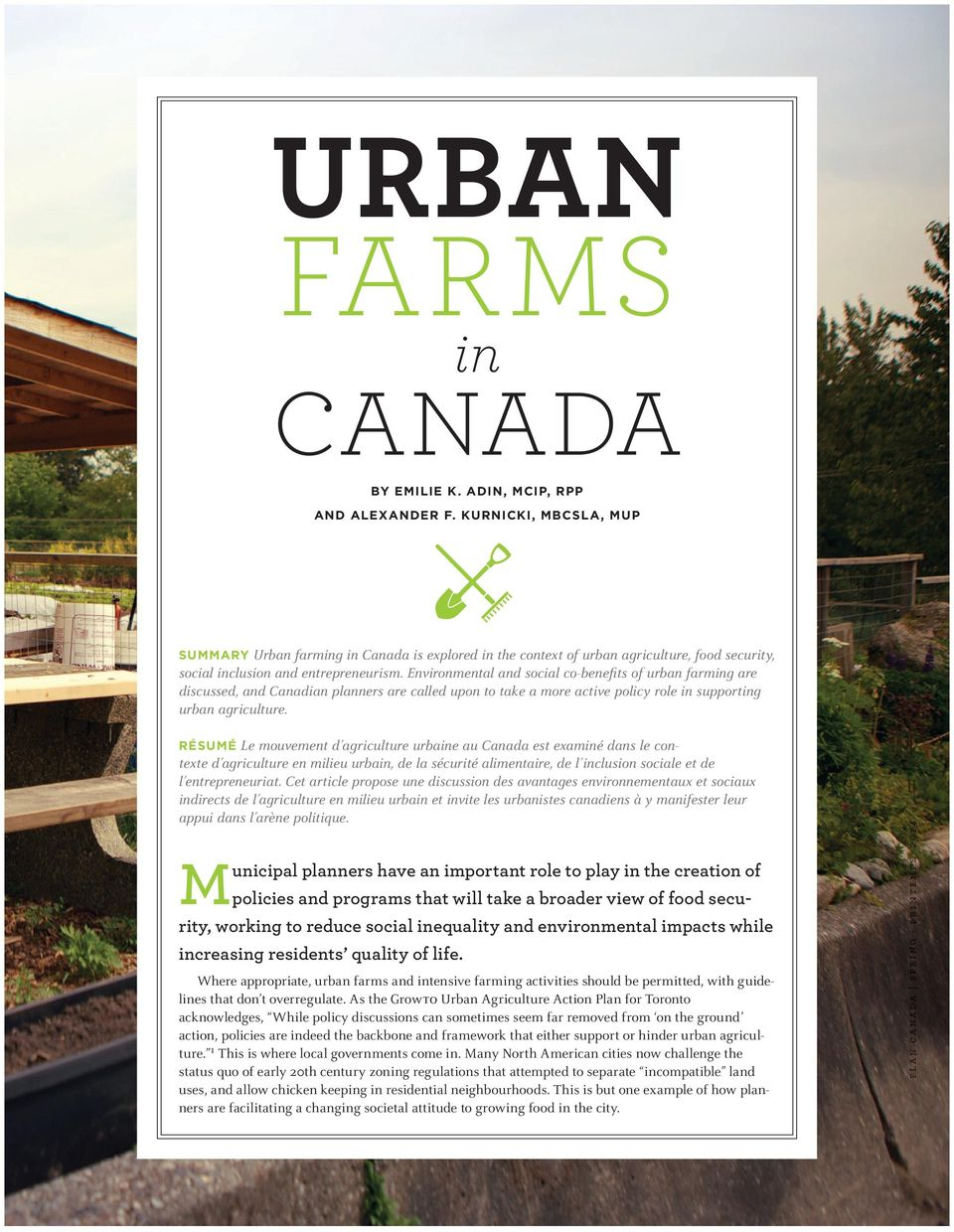 Environmental and social co-benefits of urban farming are discussed, and Canadian planners are called upon to take a more active policy role in supporting urban agriculture.