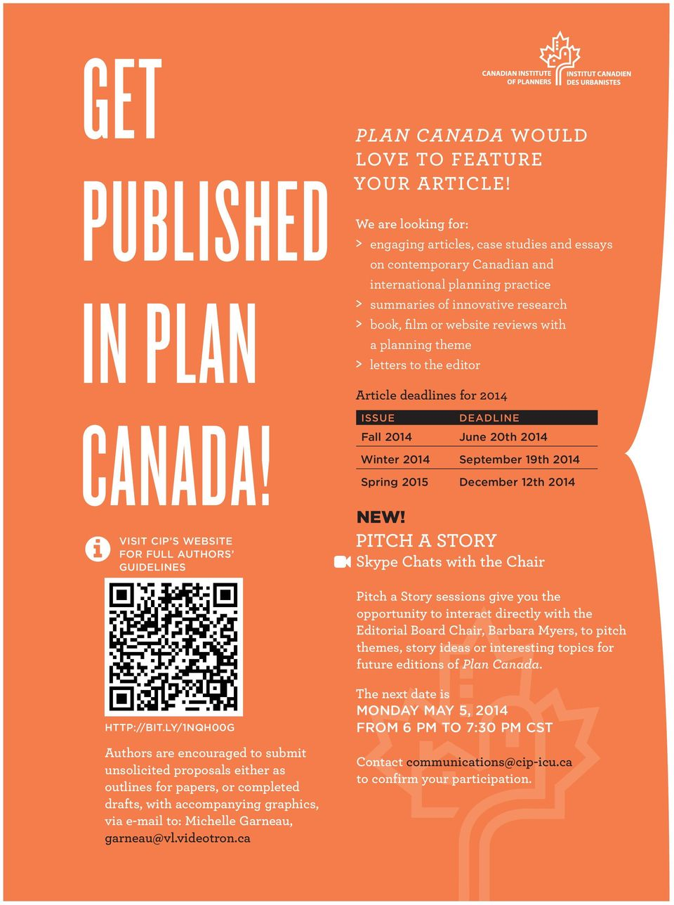 planning theme > letters to the editor article deadlines for 2014 ISSUE DEADLINE Fall 2014 June 20th 2014 Winter 2014 September 19th 2014 Spring 2015 December 12th 2014 NEW!