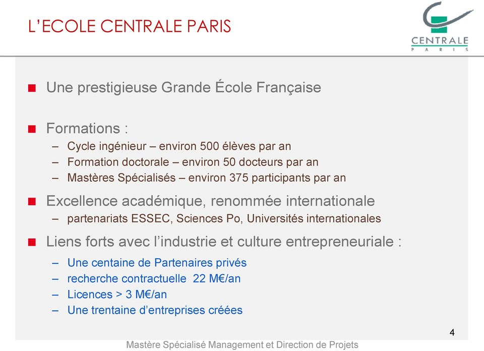 renommée internationale partenariats ESSEC, Sciences Po, Universités internationales Liens forts avec l industrie et culture