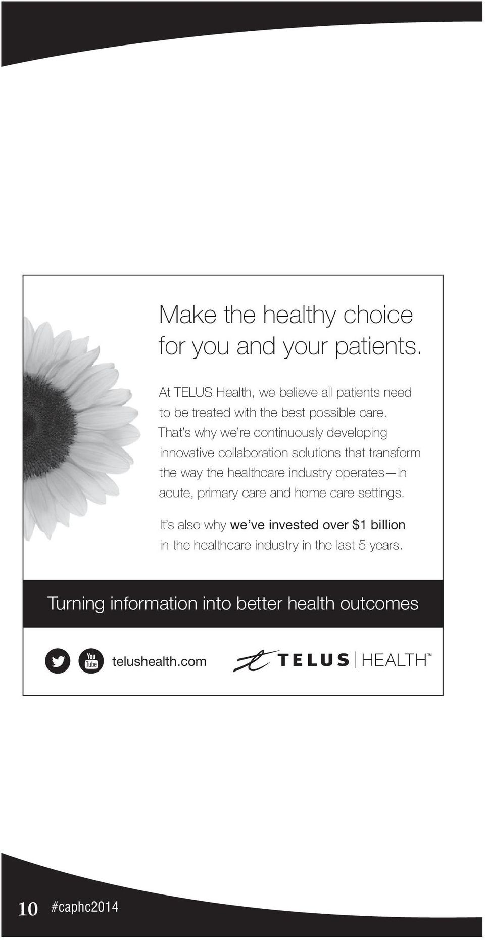 It s also why we ve invested over $1 billion in the healthcare industry in the last 5 years. Turning information into better health outcomes telushealth.