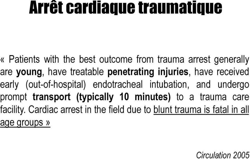 endotracheal intubation, and undergo prompt transport (typically 10 minutes) to a trauma