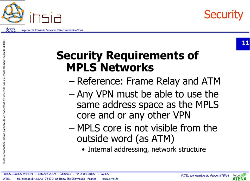 the MPLS core and or any other VPN MPLS core is not visible