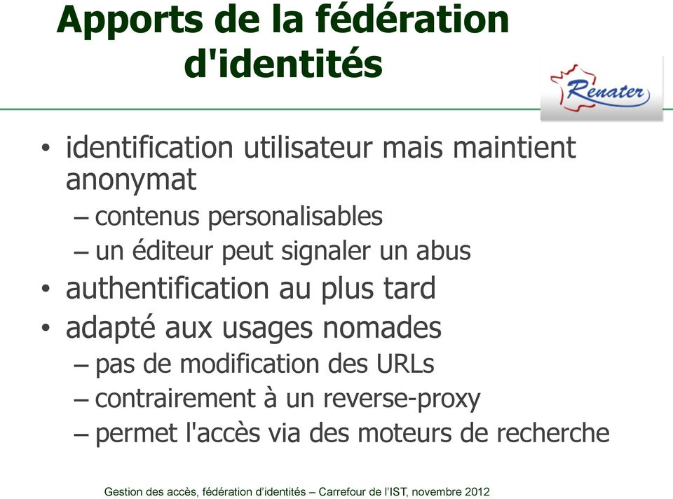 authentification au plus tard adapté aux usages nomades pas de modification