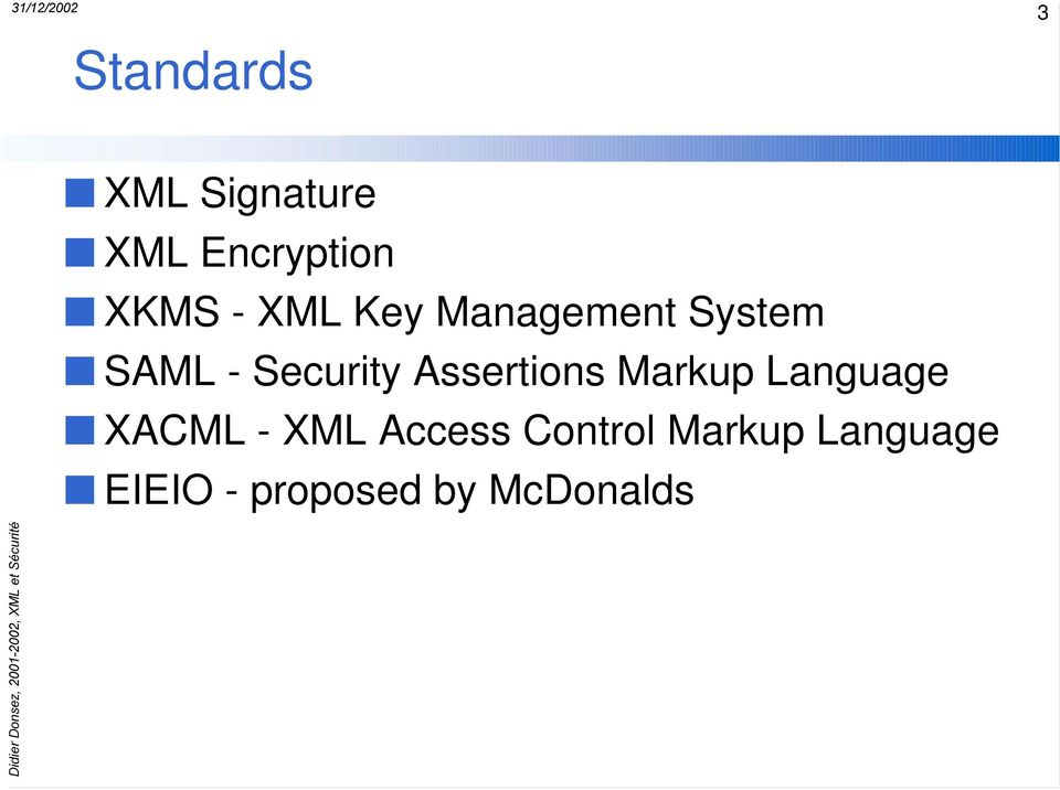 Assertions Markup Language XACML - XML Access