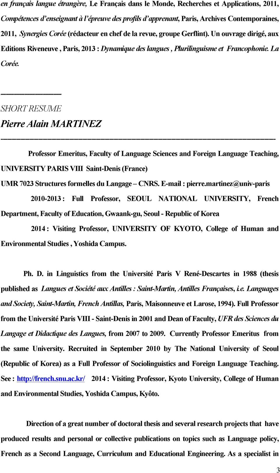 ----------------------- SHORT RESUME Pierre Alain MARTINEZ ---------------------------------------------------------------------------------------------------------------------------- Professor