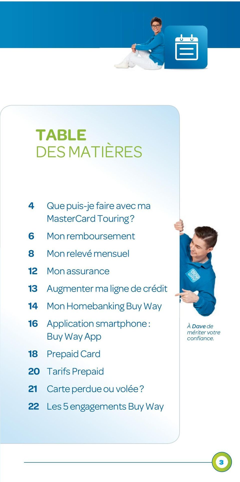 crédit 14 Mon Homebanking Buy Way 16 Application smartphone : Buy Way App 18 Prepaid