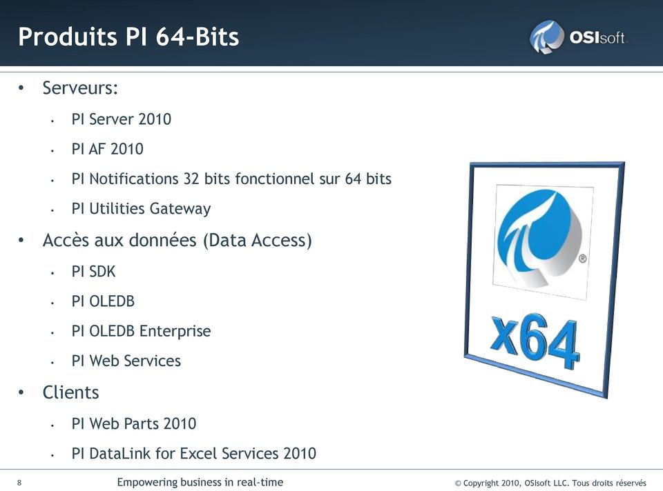 OLEDB PI OLEDB Enterprise PI Web Services Clients PI Web Parts 2010 PI DataLink for