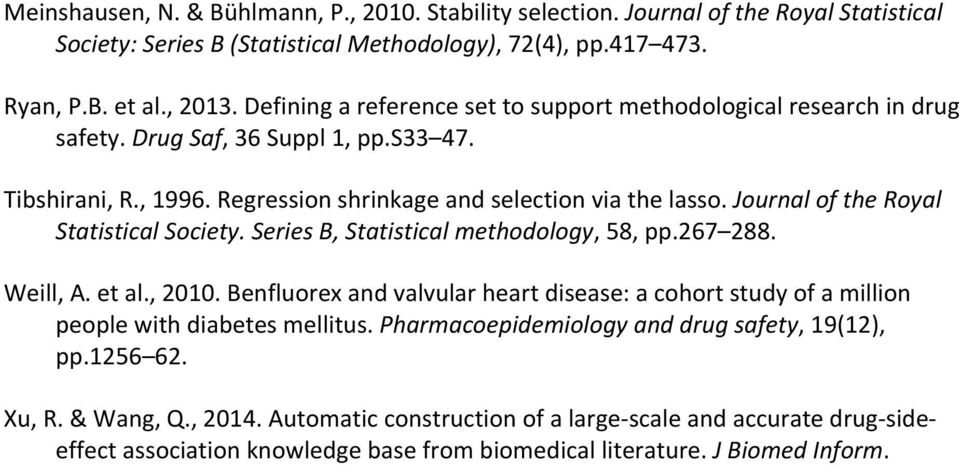 Journal of the Royal Statistical Society. Series B, Statistical methodology, 58, pp.267 288. Weill, A. et al., 2010.